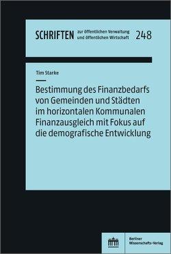 Bestimmung des Finanzbedarfs von Gemeinden und Städten im horizontalen Kommunalen Finanzausgleich mit Fokus auf die demografische Entwicklung von Starke,  Tim