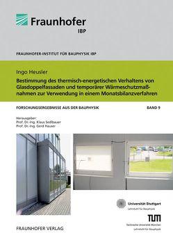 Bestimmung des thermisch-energetischen Verhaltens von Glasdoppelfassaden und temporärer Wärmeschutzmaßnahmen zur Verwendung in einem Monatsbilanzverfahren. von Hauser,  Gerd, Heusler,  Ingo, Sedlbauer,  Klaus