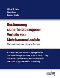 Bestimmung sicherheitsbezogener Vorteile von Mehrkammerbeuteln von Gauer,  Jürgen, Parker,  Michael G., Sciurba,  Giuseppe