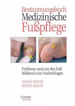 Bestimmungsbuch Medizinische Fußpflege von Itter,  Alexander, Krause,  Ingrid, Paul-Füssl,  Ingrid