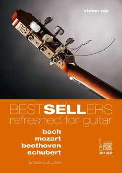 Bestsellers Refreshed for Guitar. von Sell,  Stefan