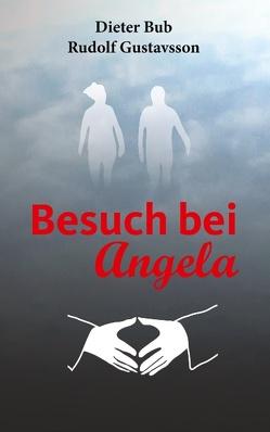 Besuch bei Angela von Bub,  Dieter, Gustavsson,  Rudolf