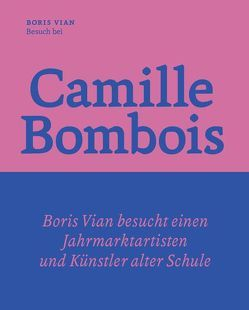 Besuch bei Camille Bombois – dem Jahrmarktartisten, Ringer und Künstler von Vian,  Boris, Zwecker,  Loel