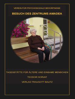BESUCH DES ZENTRUMS AMADEA von Horvat,  Teodor