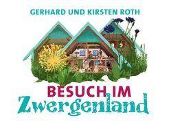 Besuch im Zwergenland von Roth,  Gerhard