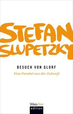 Besuch von Glorf von Slupetzky,  Stefan