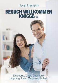Besuch willkommen Knigge 2100 von Hanisch,  Horst