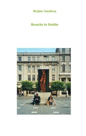 Besuche in Dublin von Sandberg,  Brigitte