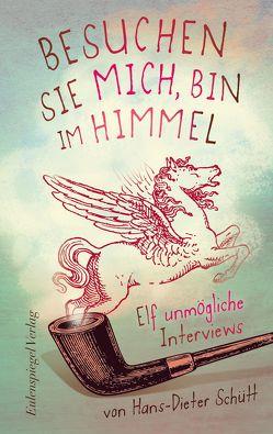 Besuchen Sie mich, bin im Himmel von Schütt,  Hans-Dieter