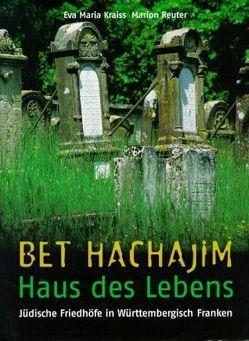 Bet Hachajim – Haus des Lebens von Kraiss,  Eva Maria, Reuter,  Marion, Taddey,  Gerhard