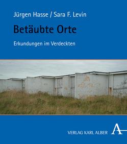 Betäubte Orte von Hasse,  Jürgen, Levin,  Sara F.