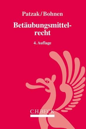 Betäubungsmittelrecht von Bohnen,  Wolfgang, Patzak,  Jörn