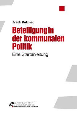 Beteiligung in der kommunalen Politik von Kutzner,  Frank