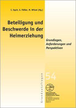 Beteiligung und Beschwerde in der Heimerziehung von Equit,  Claudia, Flößer,  Gaby, Witzel (Hg.),  Marc