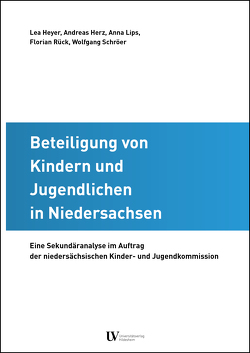 Beteiligung von Kindern und Jugendlichen in Niedersachsen von Herz,  Andreas, Heyer,  Lea, Lips,  Anna, Rück,  Florian, Schröer,  Wolfgang