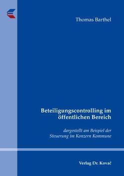 Beteiligungscontrolling im öffentlichen Bereich von Barthel,  Thomas