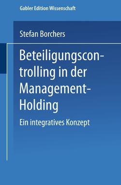 Beteiligungscontrolling in der Management-Holding von Borchers,  Stefan
