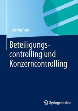 Beteiligungscontrolling und Konzerncontrolling von Paul,  Joachim