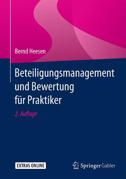 Beteiligungsmanagement und Bewertung für Praktiker von Heesen,  Bernd
