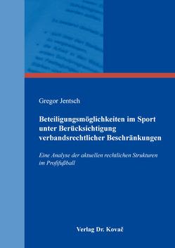 Beteiligungsmöglichkeiten im Sport unter Berücksichtigung verbandsrechtlicher Beschränkungen von Jentsch,  Gregor
