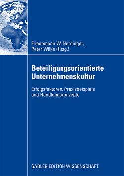 Beteiligungsorientierte Unternehmenskultur von Nerdinger,  Friedemann, Wilke,  Peter