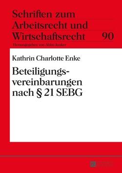 Beteiligungsvereinbarungen nach § 21 SEBG von Enke,  Kathrin
