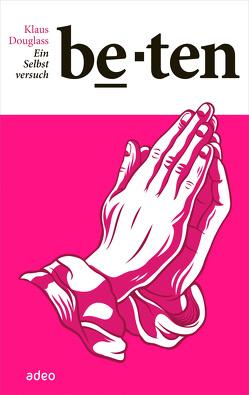Beten. Ein Selbstversuch. von Douglass,  Klaus