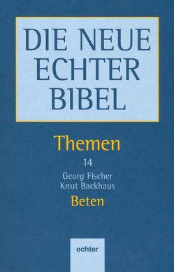 Beten von Backhaus,  Knut, Fischer,  Georg