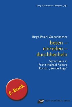 beten – einreden – durchhecheln von Feierl-Giedenbacher,  Birgit