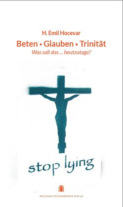Beten, Glauben, Trinität von Hocevar,  H. Emil