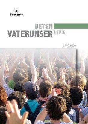 Beten heute Vaterunser – Nr. 662 von Seel Hoffend,  Bernd