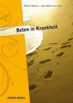 Beten in Krankheit – Nr. 573 von Bareis,  Rainer, Humeau,  Jean-Marie