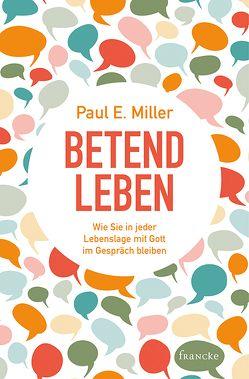 Betend leben von Findeisen-MacKenzie,  Anja, Miller,  Paul E.