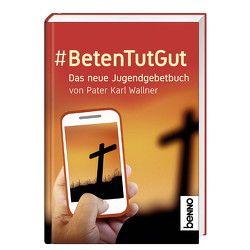 # BetenTutGut von Wallner,  Karl