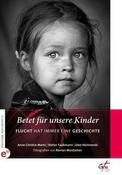 Betet für unsere Kinder von Heimowski,  Uwe, Martz,  Anne-Christin, Mordashev,  Roman, Taubmann,  Stefan