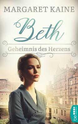 Beth – Geheimnis des Herzens von Kaine,  Margaret, Kramp,  Katharina