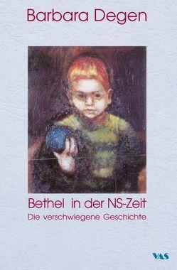 Bethel in der NS-Zeit von Degen,  Barbara