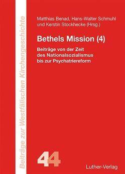 Bethels Mission (4) von Benad,  Matthias, Schmuhl,  Hans-Walter, Stockhecke,  Kerstin