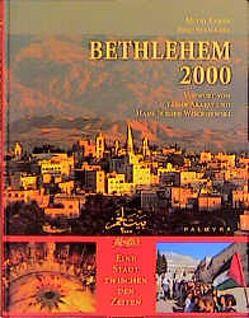 Bethlehem 2000 von Arafat,  Yassir, Nalbandian,  Garo, Raheb,  Mitri, Schiffmann,  Michael, Strickert,  Fred, Wischnewski,  Hans J
