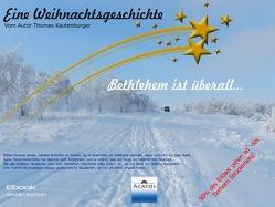 Bethlehem ist überall von Kautenburger,  Thomas