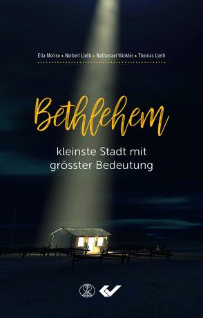 Bethlehem, kleinste Stadt mit größter Bedeutung von Lieth,  Norbert, Lieth,  Thomas, Morise,  Elia, Winkler,  Nathanael