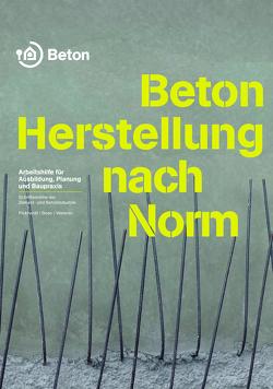 Beton – Herstellung nach Norm von Bose,  Thomas, Pickhardt,  Roland, Weisner,  André