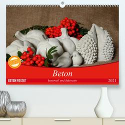 Beton – kunstvoll und dekorativ (Premium, hochwertiger DIN A2 Wandkalender 2021, Kunstdruck in Hochglanz) von Hultsch,  Heike
