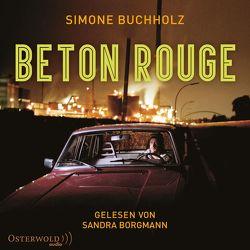 Beton Rouge von Borgmann,  Sandra, Buch,  Achim, Buchholz,  Simone, Wöhler,  Gustav-Peter