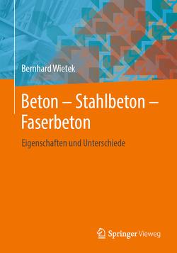 Beton – Stahlbeton – Faserbeton von Wietek,  Bernhard