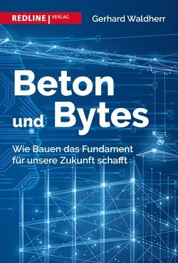 Beton und Bytes von Waldherr,  Gerhard