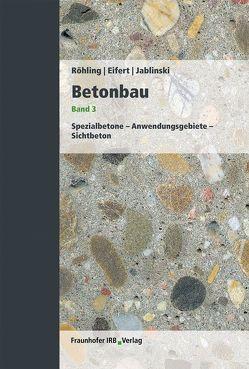 Betonbau. Band 3. von Eifert,  Helmut, Jablinski,  Manfred, Röhling,  Stefan