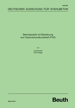 Betonbauteile mit Bewehrung aus Faserverbundkunststoff (FVK) – Buch mit E-Book von Hegger,  Josef, Niewels,  Jörg