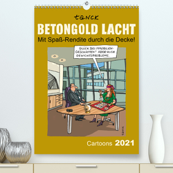 Betongold lacht – Cartoons (Premium, hochwertiger DIN A2 Wandkalender 2021, Kunstdruck in Hochglanz) von Tanck,  Birgit