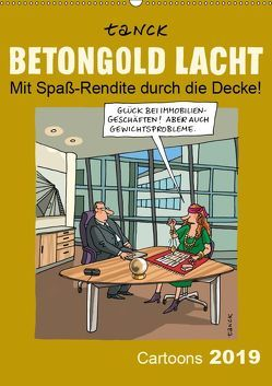 Betongold lacht – Cartoons (Wandkalender 2019 DIN A2 hoch) von Tanck,  Birgit
